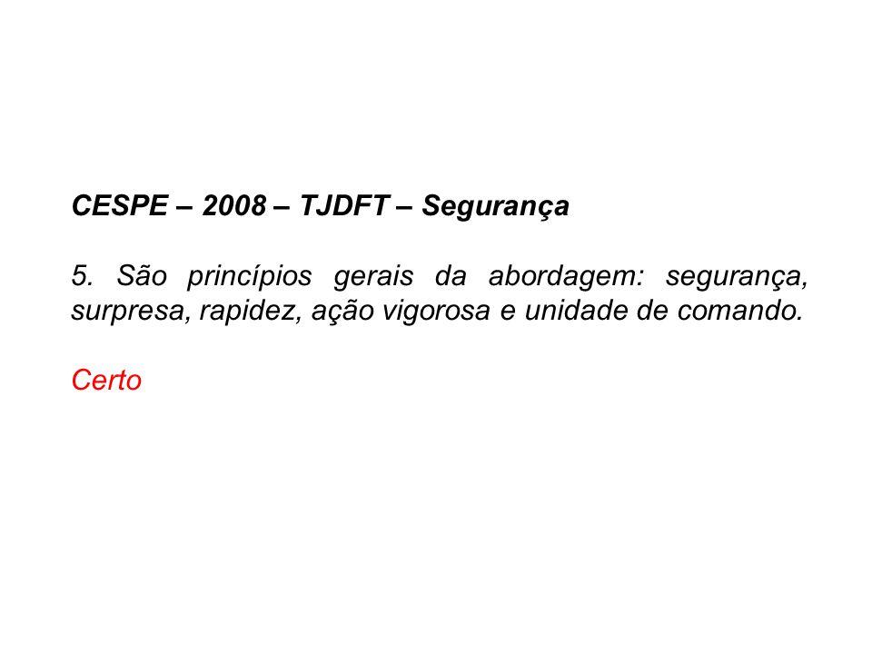 CESPE – 2008 – TJDFT – Segurança