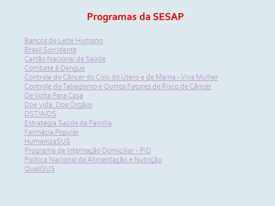 Programas da SESAP Bancos de Leite Humano Brasil Sorridente