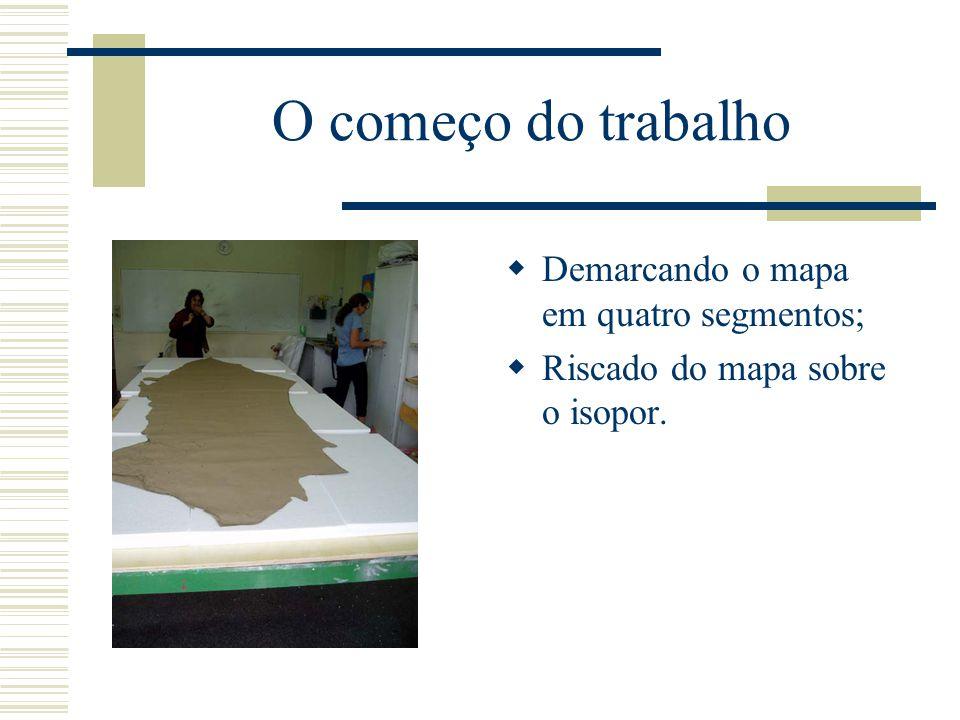 O começo do trabalho Demarcando o mapa em quatro segmentos;