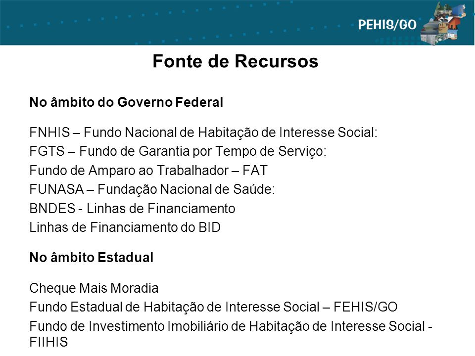 Fonte de Recursos No âmbito do Governo Federal