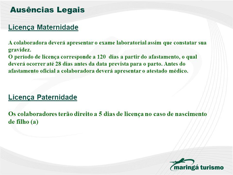 Ausências Legais Licença Maternidade Licença Paternidade