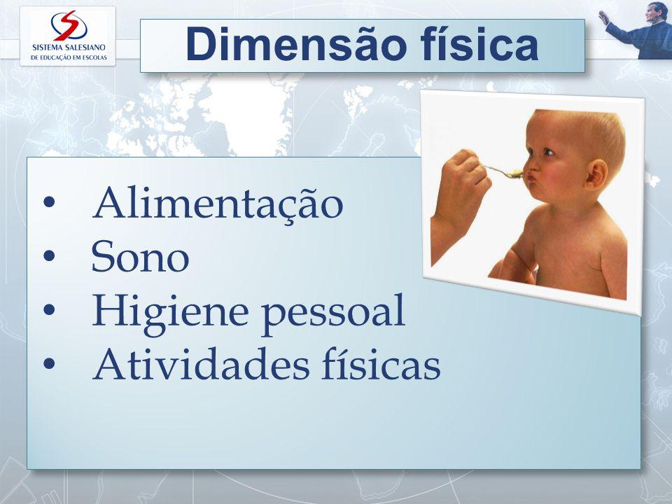 Dimensão física Alimentação Sono Higiene pessoal Atividades físicas