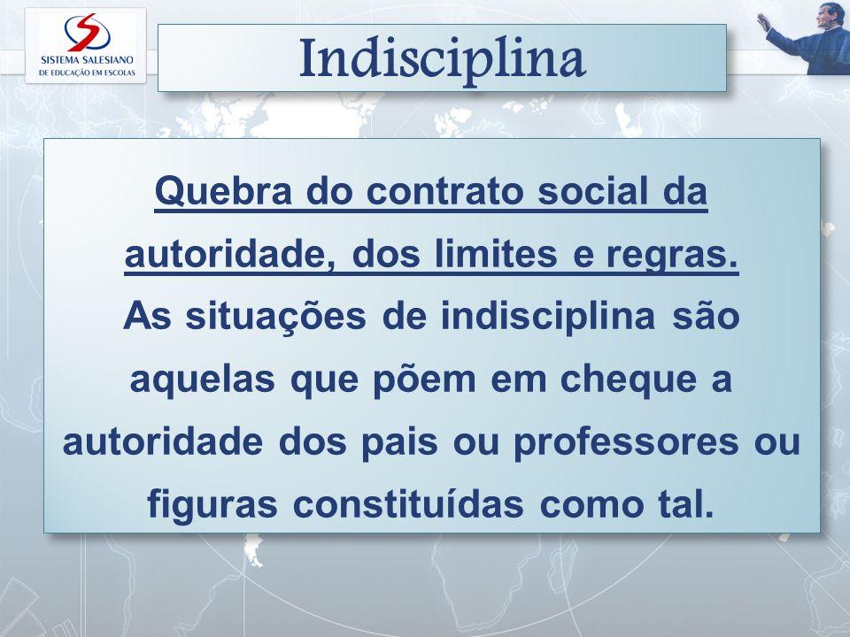 Quebra do contrato social da autoridade, dos limites e regras.