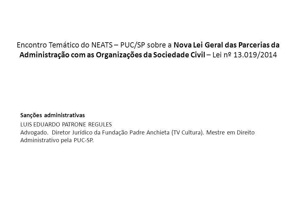 Encontro Temático do NEATS – PUC/SP sobre a Nova Lei Geral das Parcerias da Administração com as Organizações da Sociedade Civil – Lei nº 13.019/2014