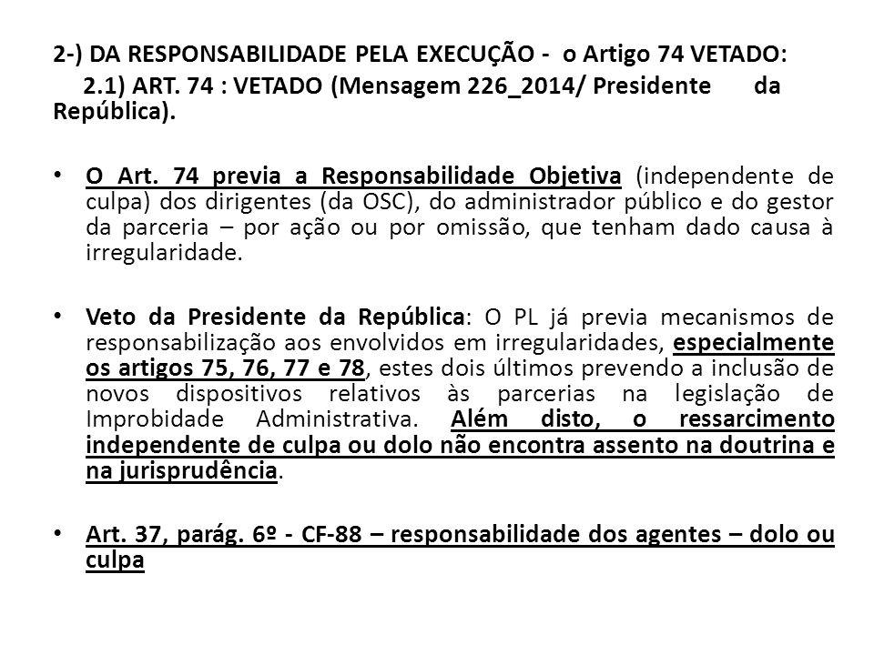2-) DA RESPONSABILIDADE PELA EXECUÇÃO - o Artigo 74 VETADO: