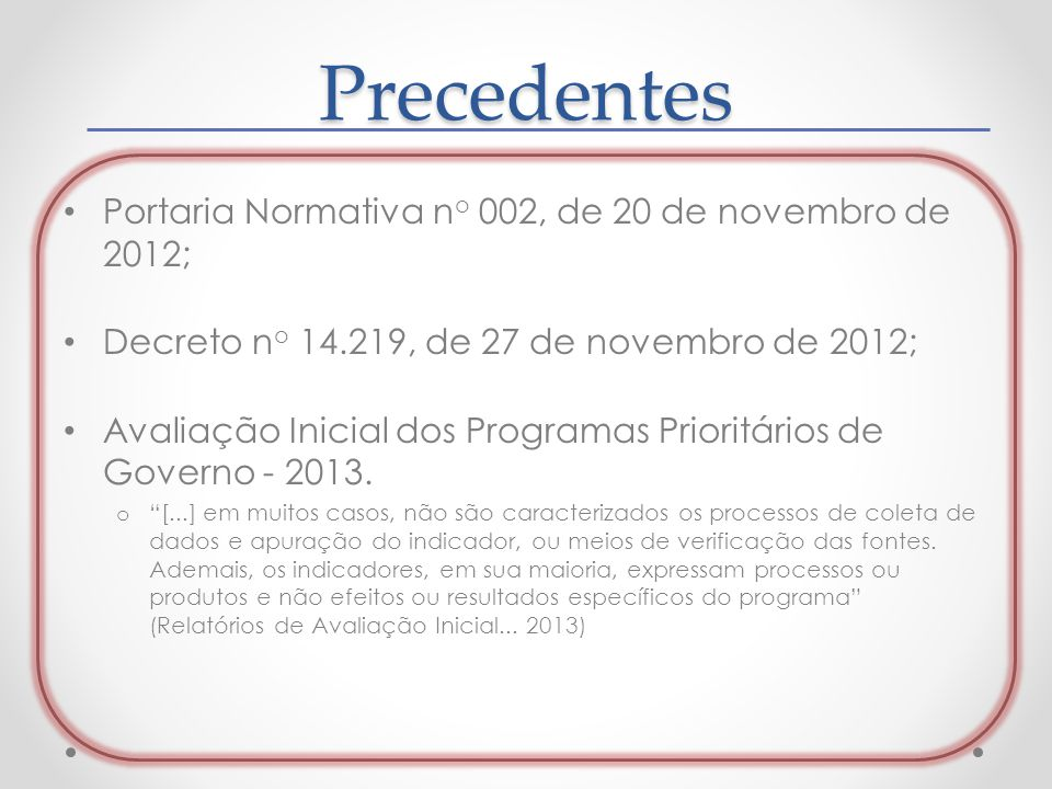 Precedentes Portaria Normativa no 002, de 20 de novembro de 2012;
