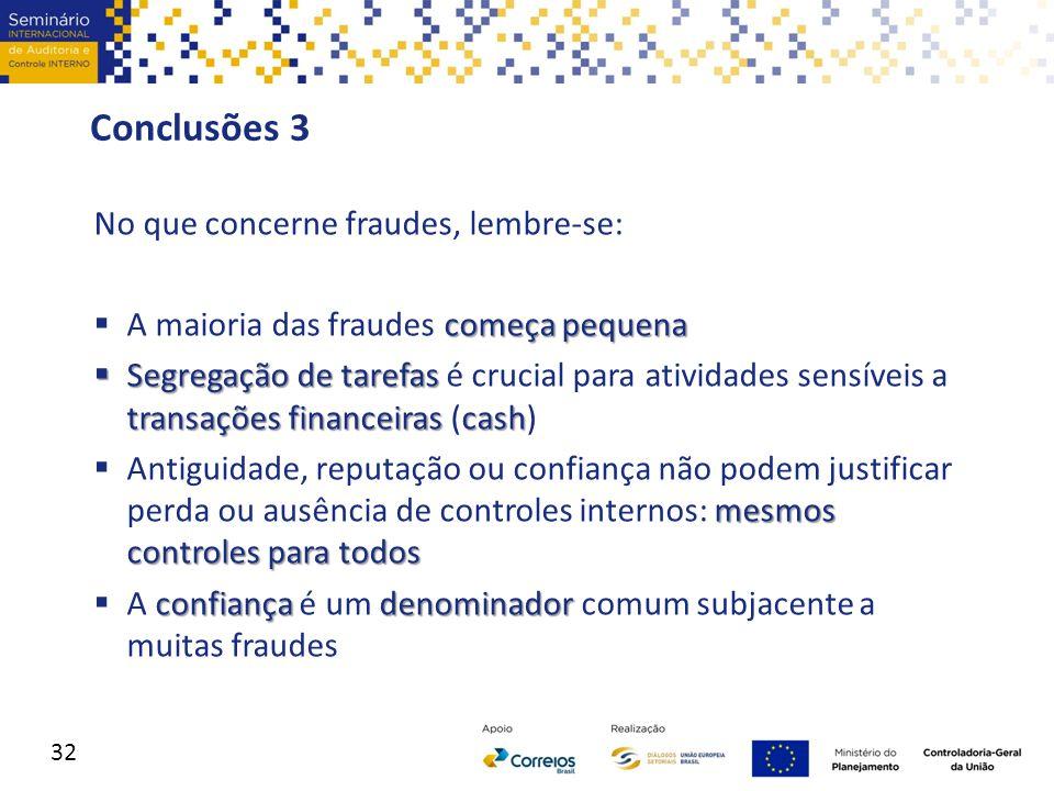Conclusões 3 No que concerne fraudes, lembre-se: