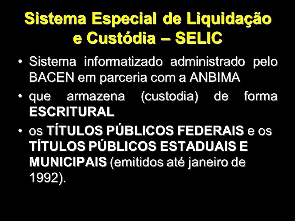 Sistema Especial de Liquidação e Custódia – SELIC
