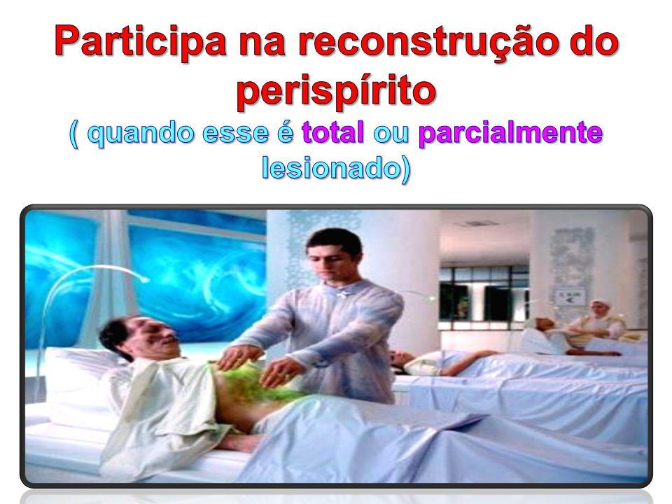 Participa na reconstrução do perispírito
