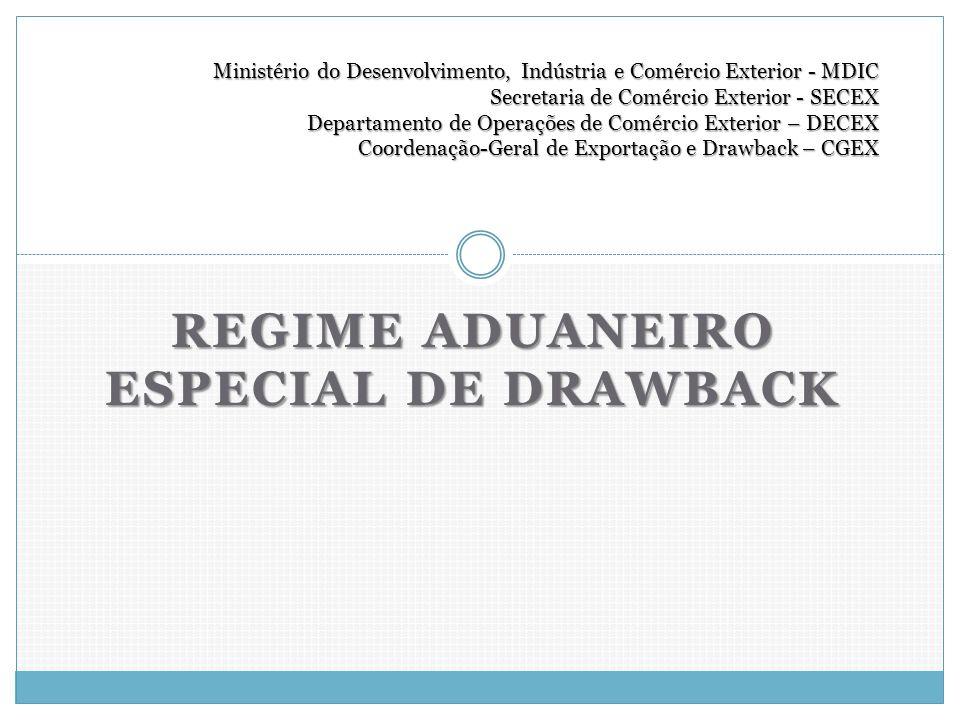 REGIME ADUANEIRO ESPECIAL DE DRAWBACK