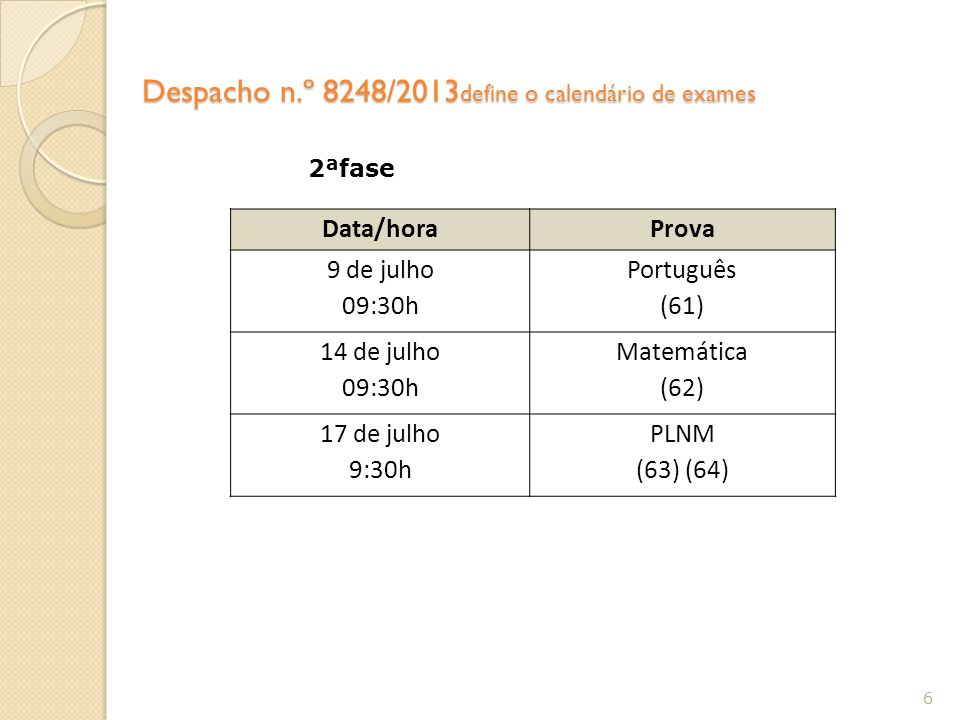 Despacho n.º 8248/2013define o calendário de exames
