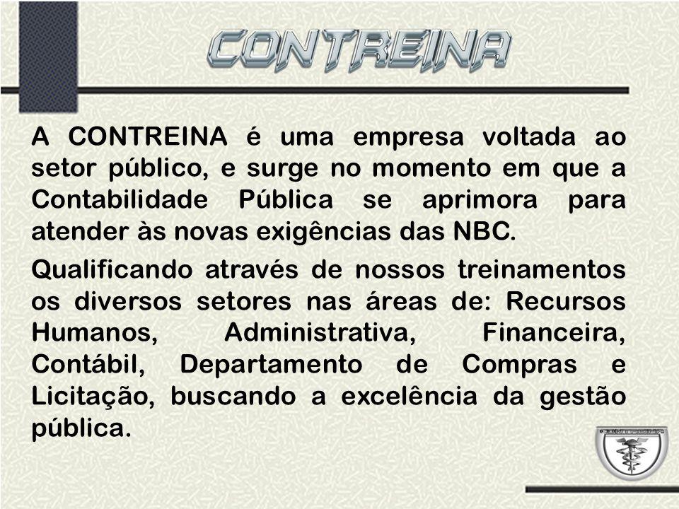 A CONTREINA é uma empresa voltada ao setor público, e surge no momento em que a Contabilidade Pública se aprimora para atender às novas exigências das NBC.