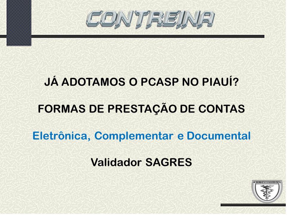 JÁ ADOTAMOS O PCASP NO PIAUÍ FORMAS DE PRESTAÇÃO DE CONTAS