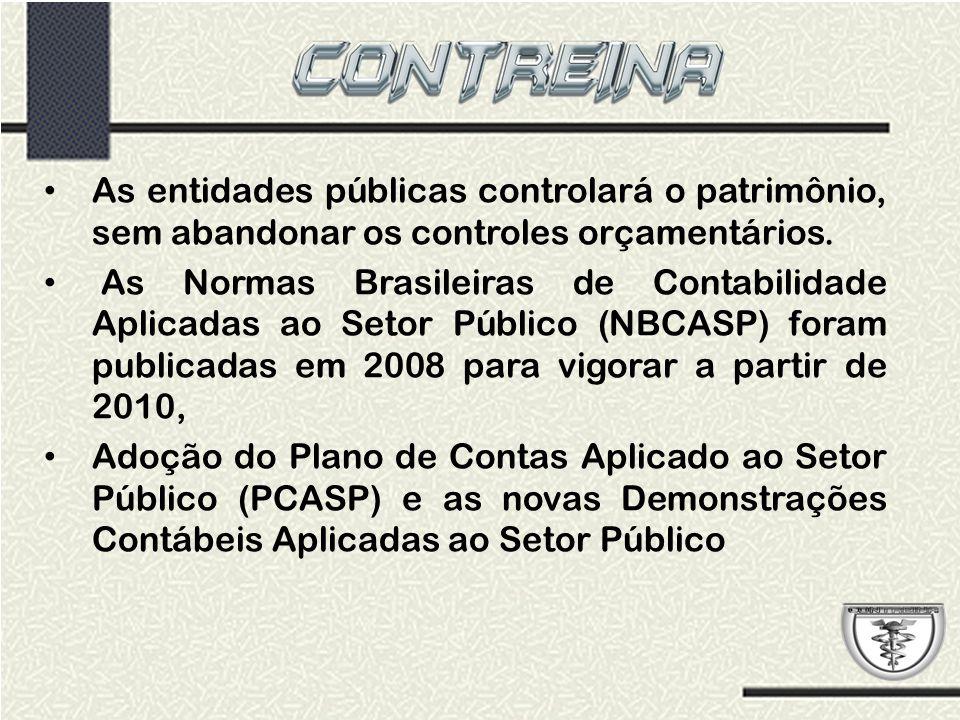 As entidades públicas controlará o patrimônio, sem abandonar os controles orçamentários.