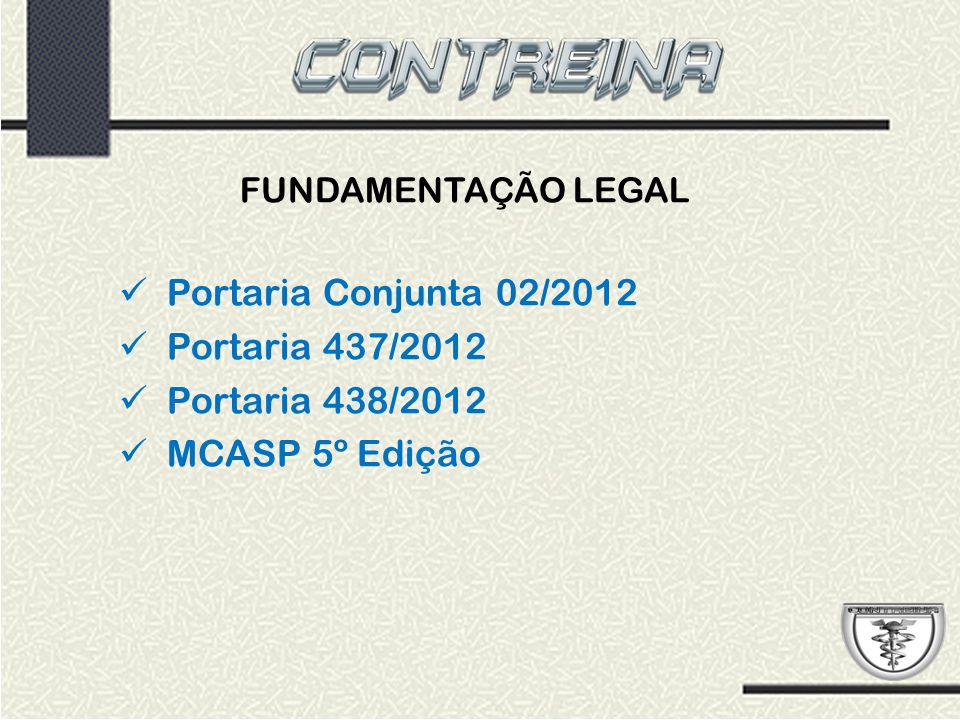 Portaria Conjunta 02/2012 Portaria 437/2012 Portaria 438/2012
