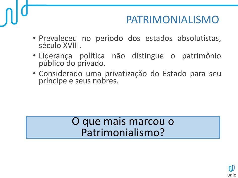 O que mais marcou o Patrimonialismo