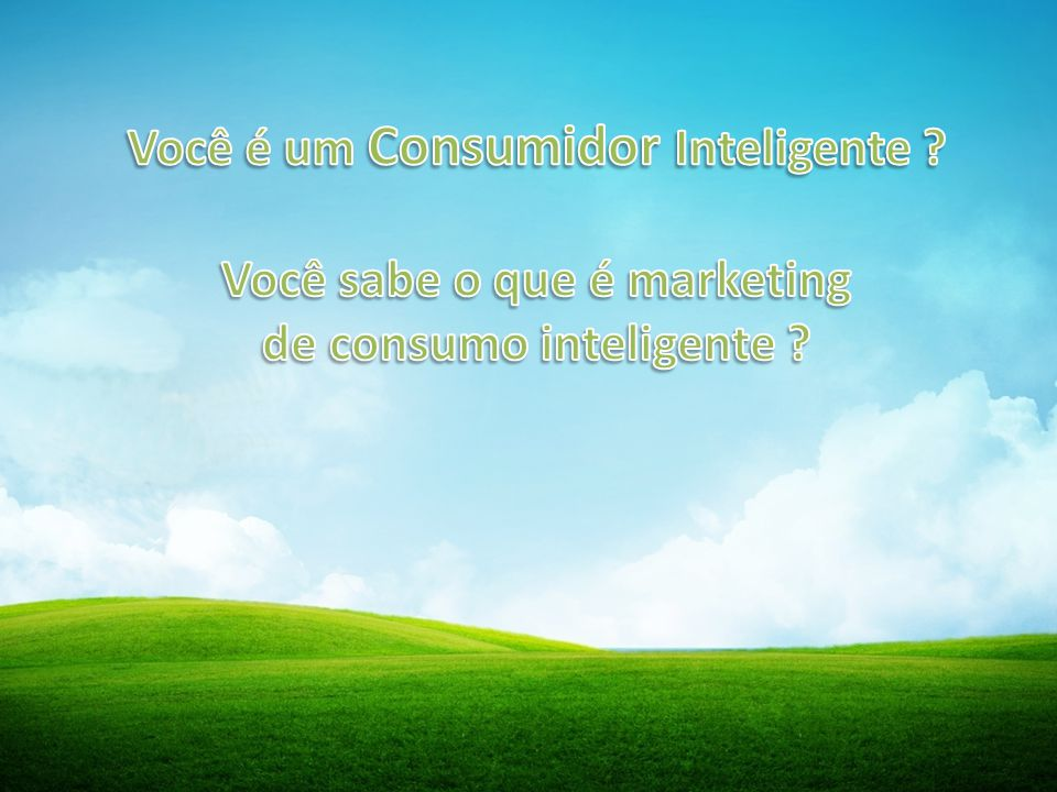 Você é um Consumidor Inteligente