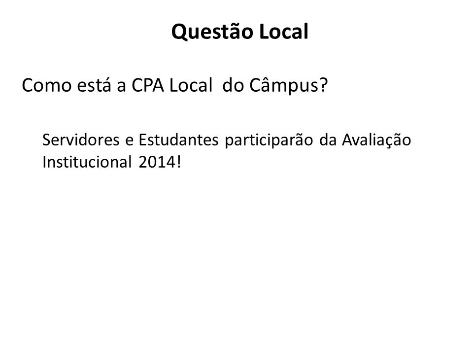 Questão Local Como está a CPA Local do Câmpus