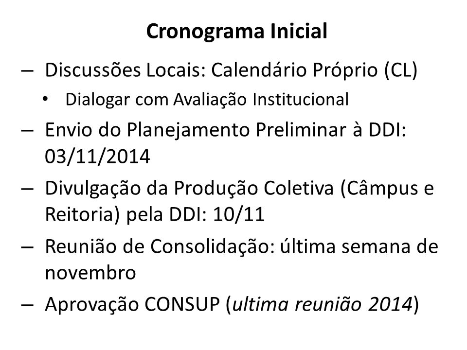 Cronograma Inicial Discussões Locais: Calendário Próprio (CL)