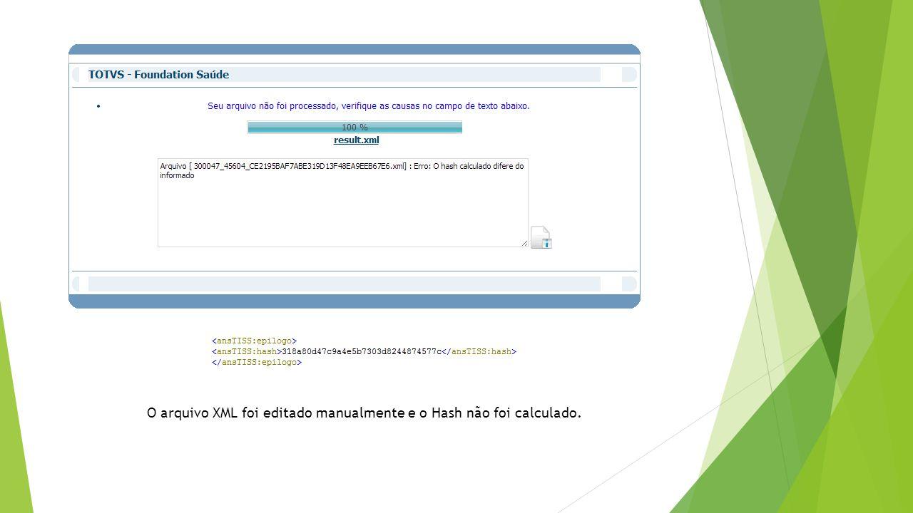O arquivo XML foi editado manualmente e o Hash não foi calculado.