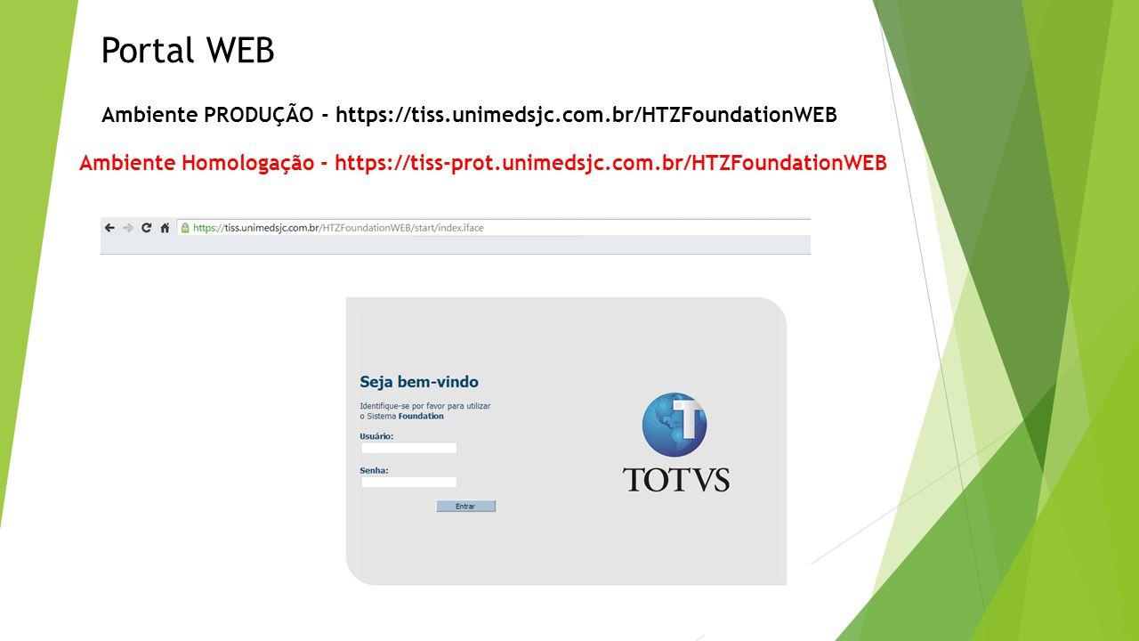 Portal WEB Ambiente PRODUÇÃO - https://tiss.unimedsjc.com.br/HTZFoundationWEB.