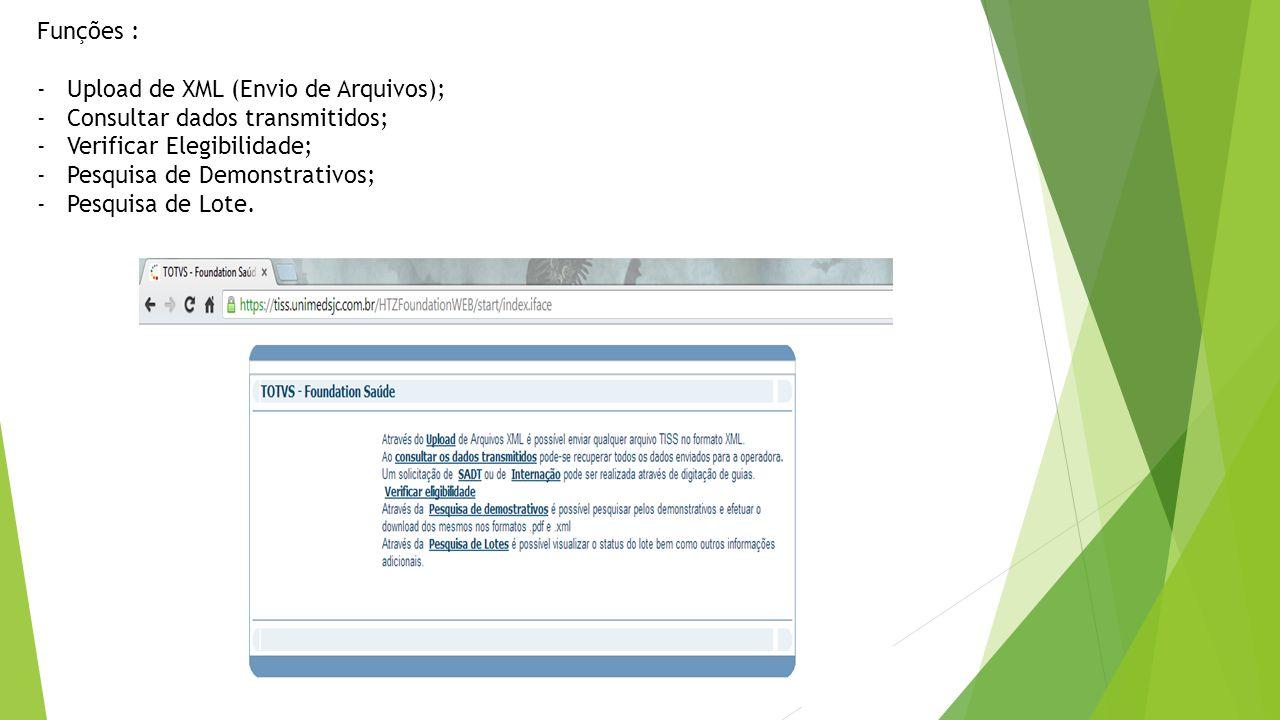 Funções : Upload de XML (Envio de Arquivos); Consultar dados transmitidos; Verificar Elegibilidade;