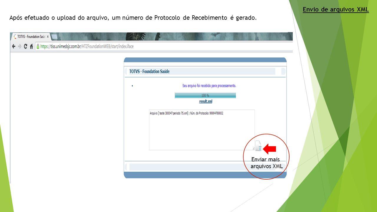 Envio de arquivos XML Após efetuado o upload do arquivo, um número de Protocolo de Recebimento é gerado.