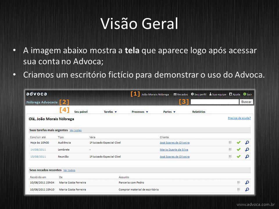 Visão Geral A imagem abaixo mostra a tela que aparece logo após acessar sua conta no Advoca;