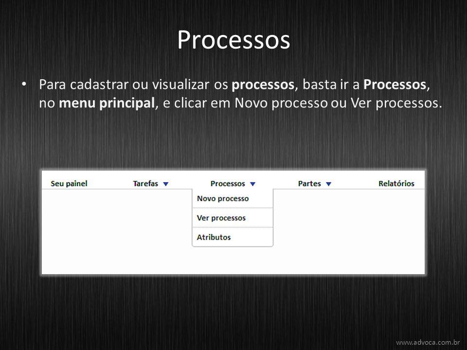 Processos Para cadastrar ou visualizar os processos, basta ir a Processos, no menu principal, e clicar em Novo processo ou Ver processos.
