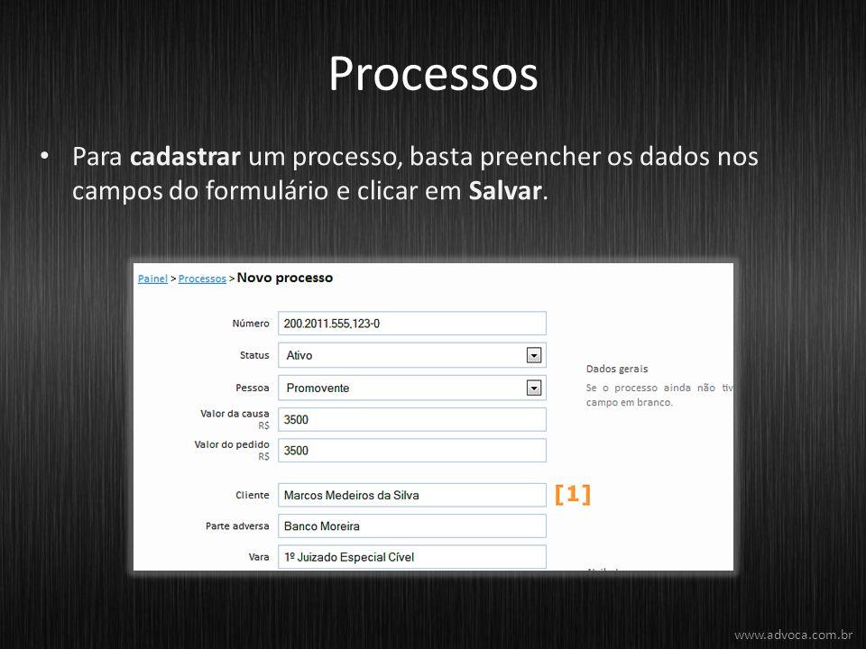 Processos Para cadastrar um processo, basta preencher os dados nos campos do formulário e clicar em Salvar.