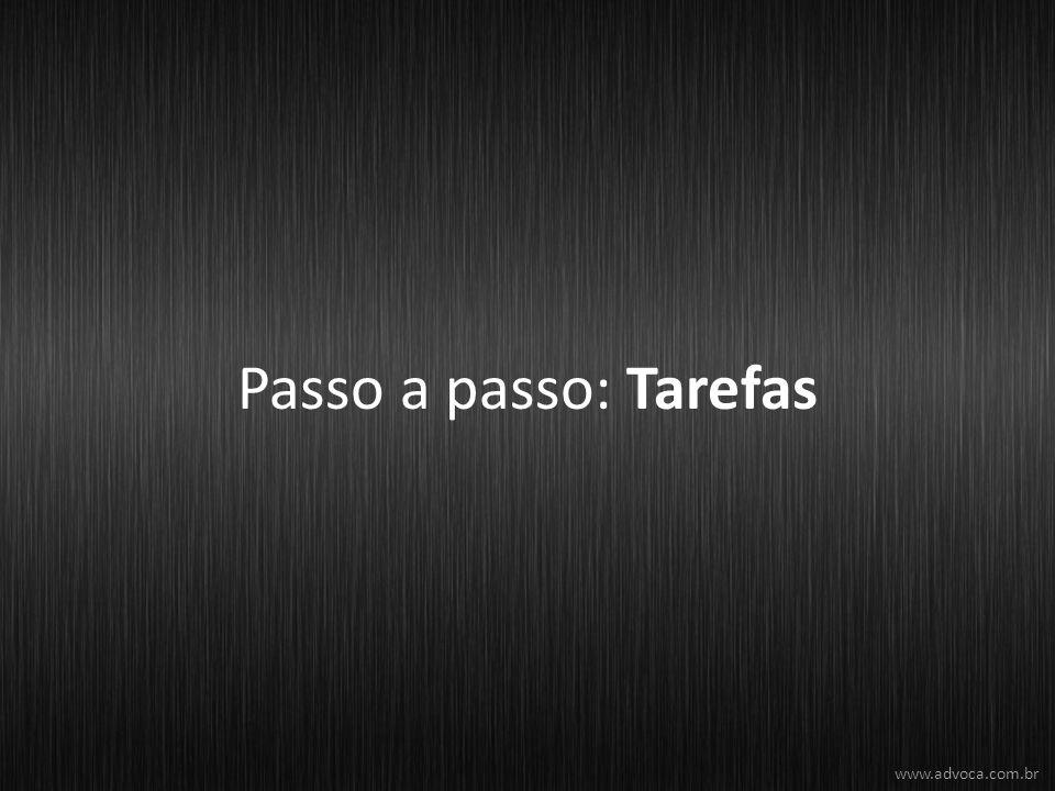 Passo a passo: Tarefas www.advoca.com.br