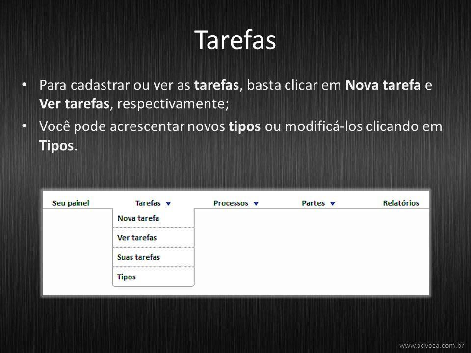 Tarefas Para cadastrar ou ver as tarefas, basta clicar em Nova tarefa e Ver tarefas, respectivamente;