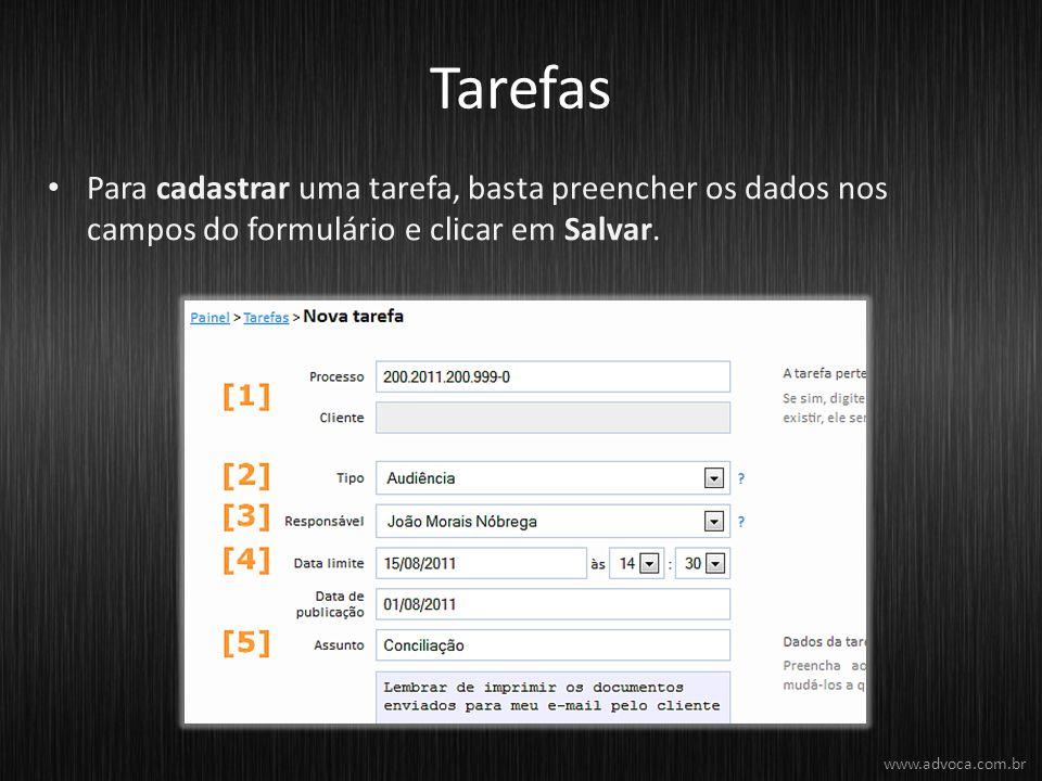 Tarefas Para cadastrar uma tarefa, basta preencher os dados nos campos do formulário e clicar em Salvar.