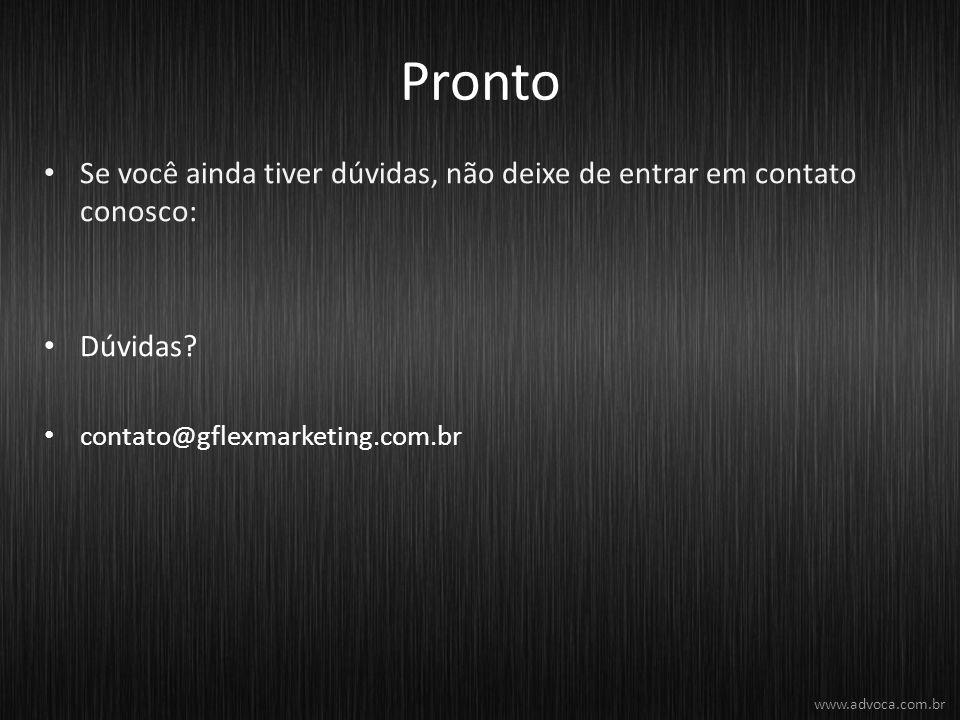 Pronto Se você ainda tiver dúvidas, não deixe de entrar em contato conosco: Dúvidas contato@gflexmarketing.com.br.