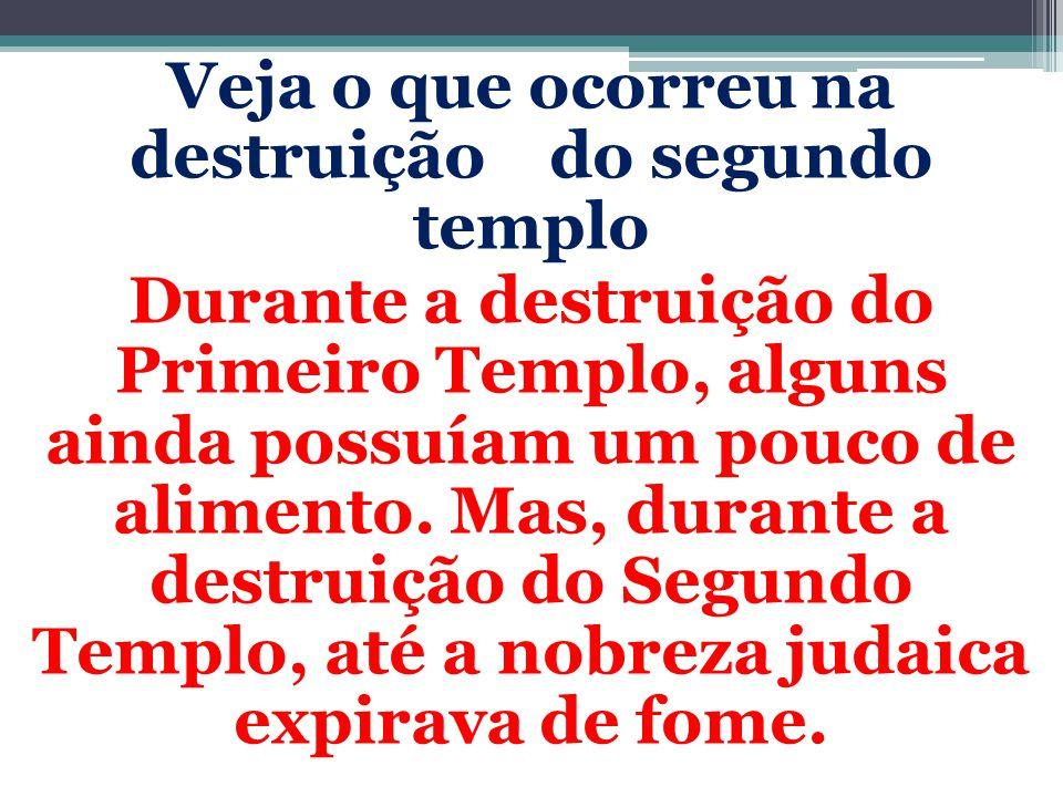 Veja o que ocorreu na destruição do segundo templo