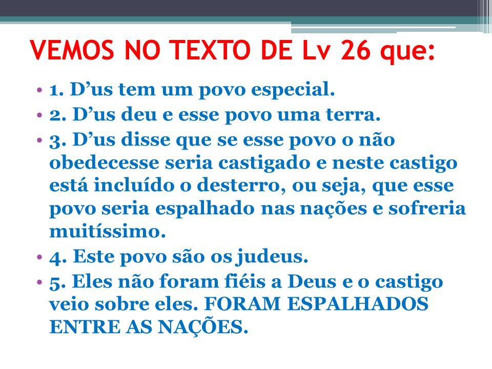 VEMOS NO TEXTO DE Lv 26 que:
