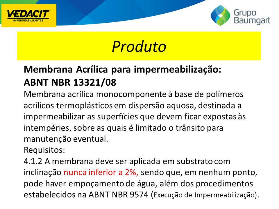 Produto Membrana Acrílica para impermeabilização: ABNT NBR 13321/08