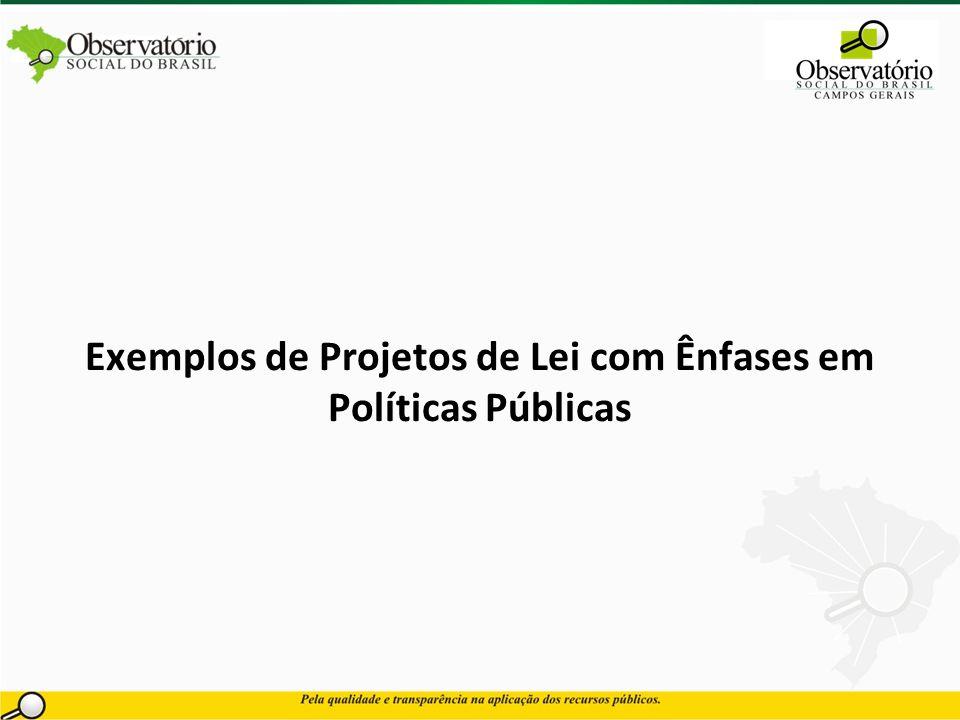 Exemplos de Projetos de Lei com Ênfases em Políticas Públicas