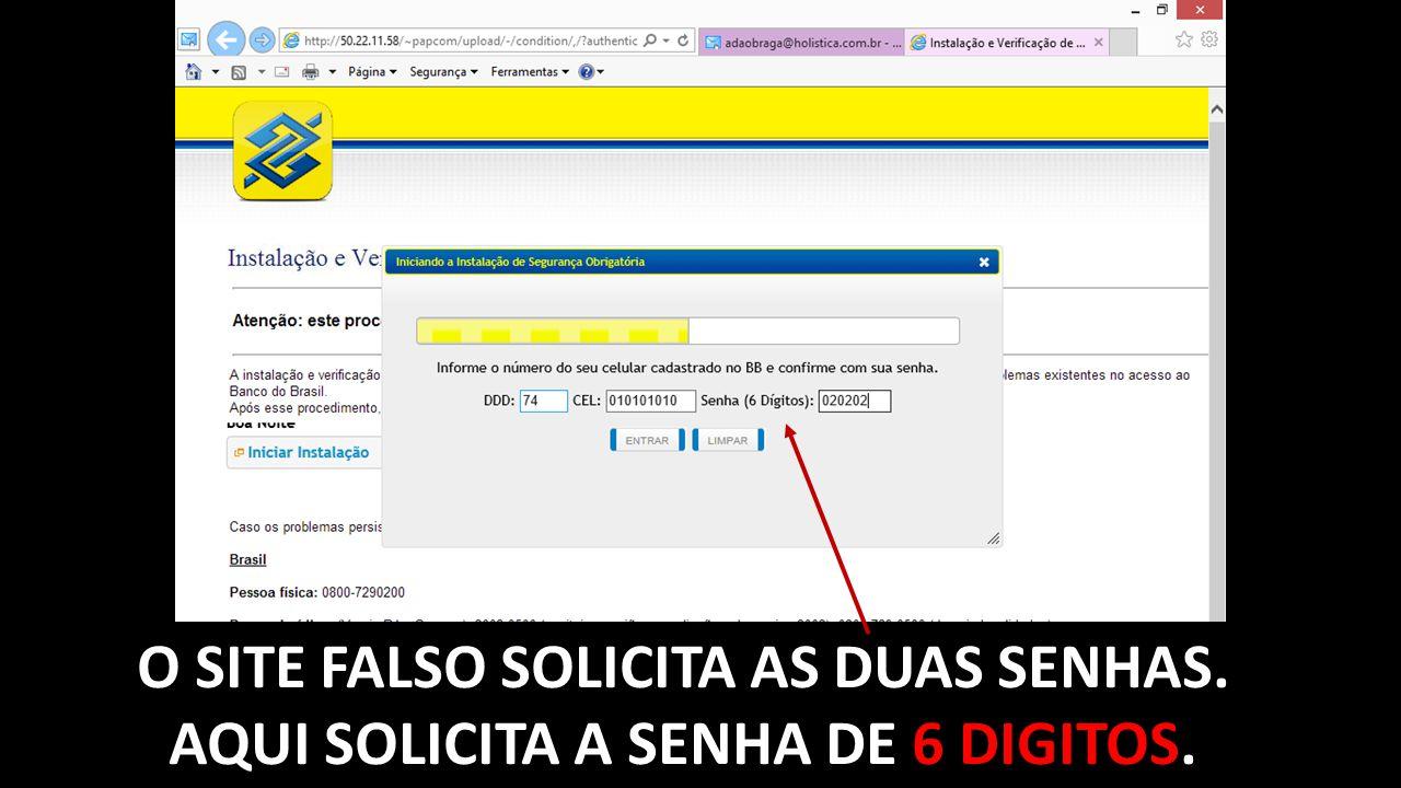 O SITE FALSO SOLICITA AS DUAS SENHAS