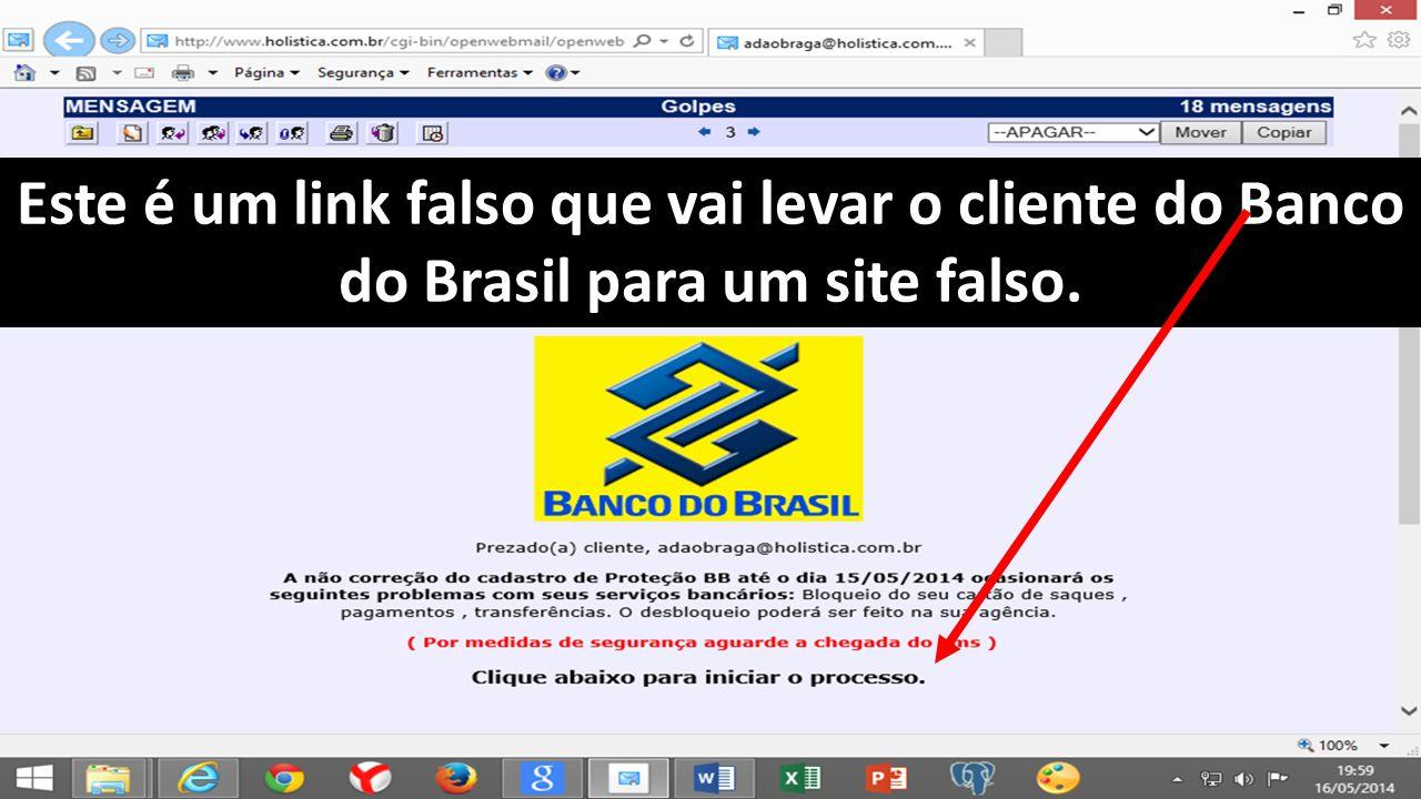 Este é um link falso que vai levar o cliente do Banco do Brasil para um site falso.
