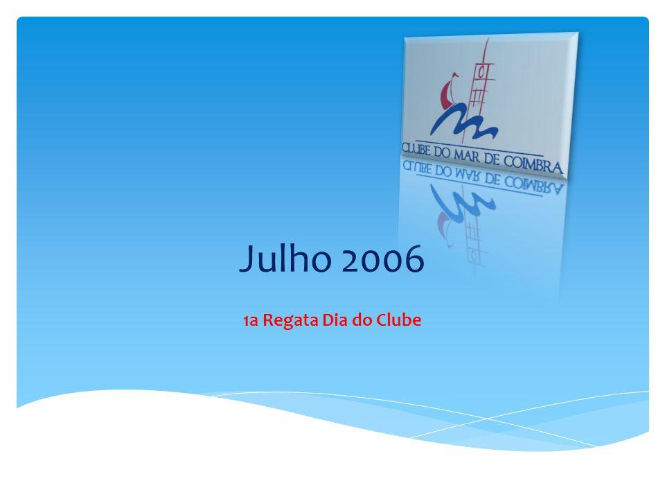 Julho 2006 1a Regata Dia do Clube