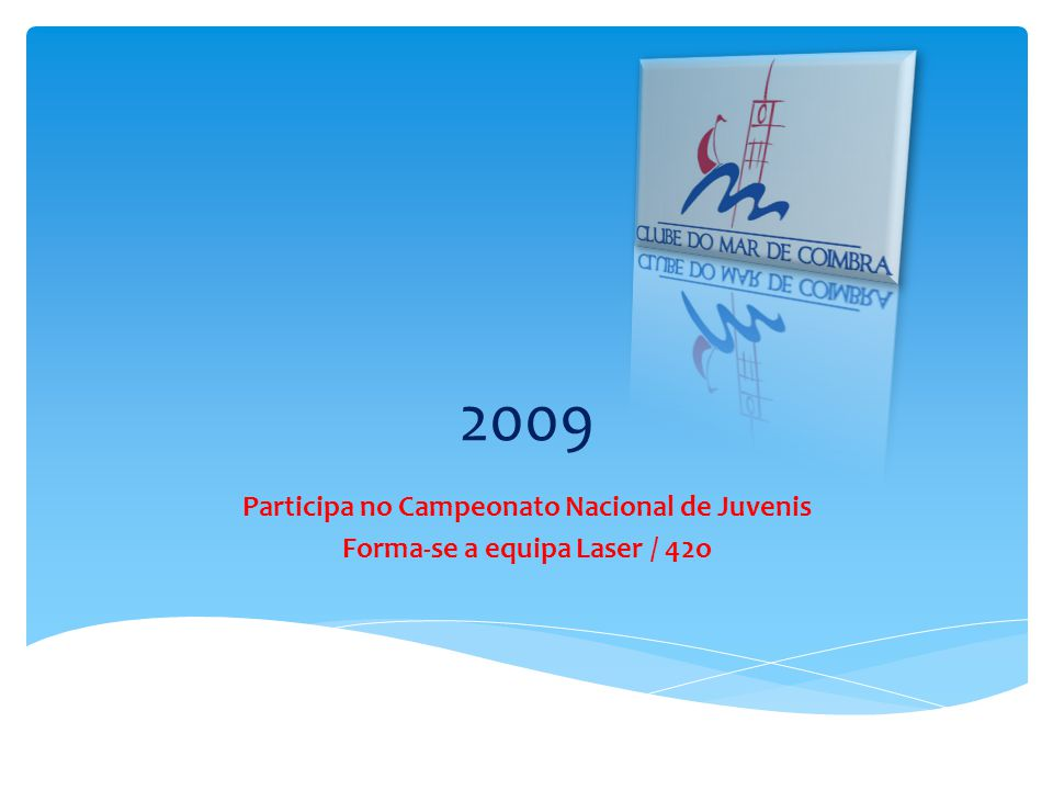 2009 Participa no Campeonato Nacional de Juvenis