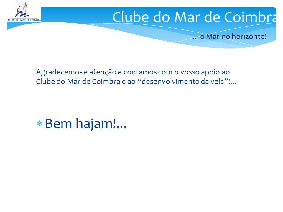 Clube do Mar de Coimbra …o Mar no horizonte! Bem hajam!...
