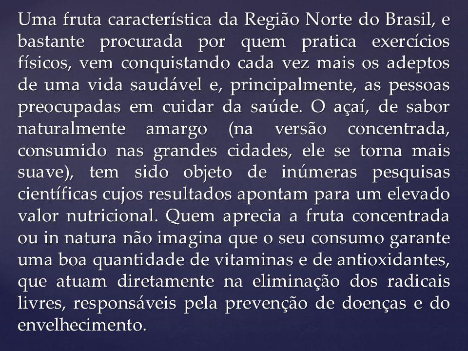 Uma fruta característica da Região Norte do Brasil, e bastante procurada por quem pratica exercícios físicos, vem conquistando cada vez mais os adeptos de uma vida saudável e, principalmente, as pessoas preocupadas em cuidar da saúde.