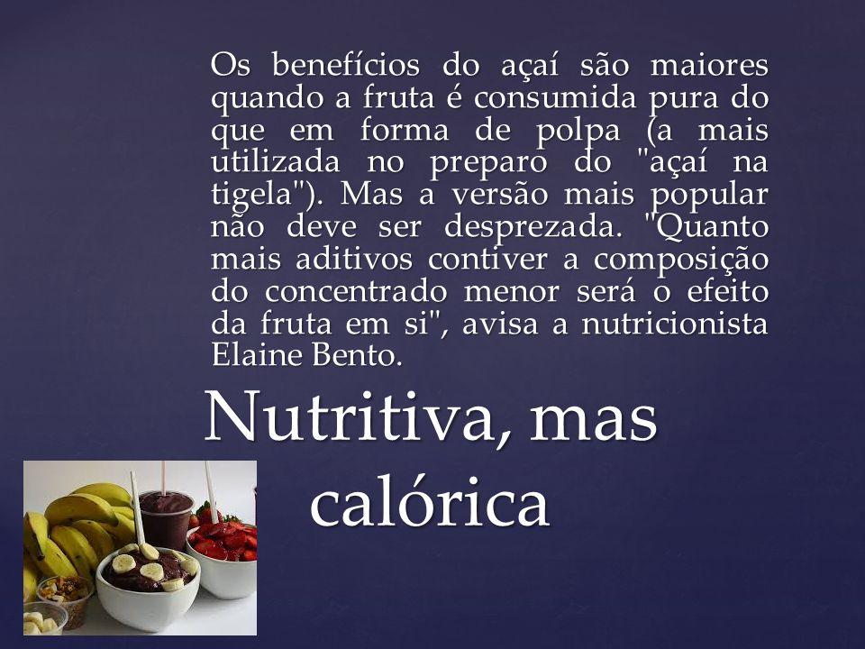 Nutritiva, mas calórica