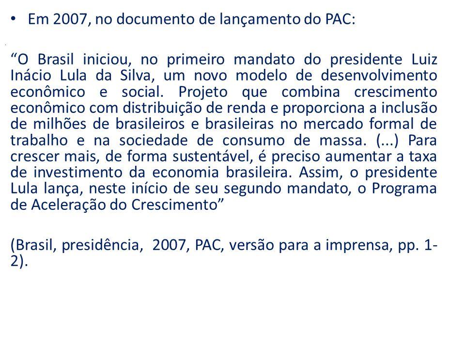 Em 2007, no documento de lançamento do PAC: