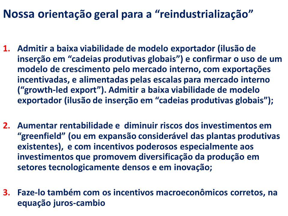 Nossa orientação geral para a reindustrialização
