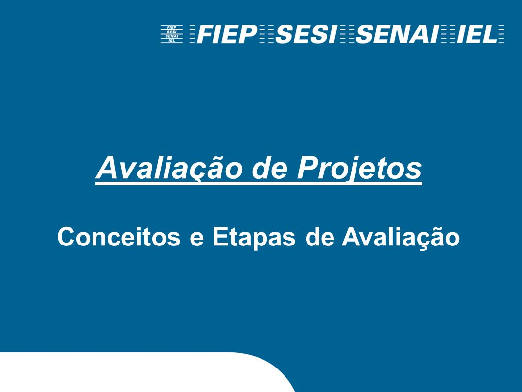 Conteúdo Conceitos de avaliação e monitoramento Fases de avaliação