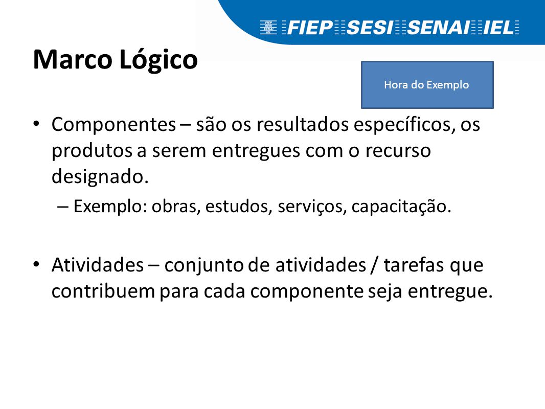 Marco Lógico Finalidade – é uma expressão da solução do problema detectado.