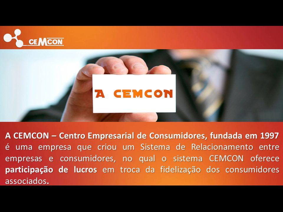 A CEMCON – Centro Empresarial de Consumidores, fundada em 1997 é uma empresa que criou um Sistema de Relacionamento entre empresas e consumidores, no qual o sistema CEMCON oferece participação de lucros em troca da fidelização dos consumidores associados.